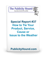 Special Report: How to tie your product, service, cause or issue to the weather