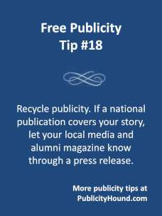 Free Publicity Tip 18--Recycle national publicity into local publicity