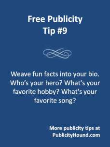 Free Publicity Tip #9 -- Weave fun facts into your bio