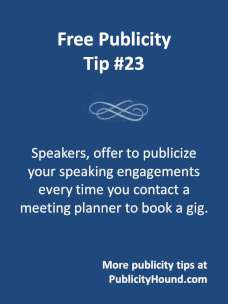 Free Publicity Tip #23--Promote speaking engagements