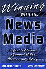 Winning with the  News Media by Clarence Jones