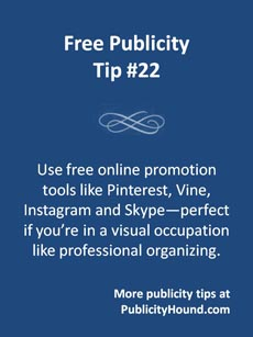 Use free online promotion tools like Pinterest, Vine, Instagram and Skype