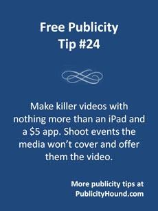 Free Publicity Tip 24--make killer video with the iPad for 50 Tips for Free Publicity on Pinterest