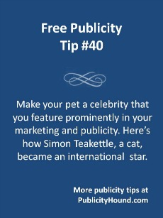 PowerPoint Slid showing Free Publicity Tip 40--Make  your pet a celebrity that you feature prominently in  your marketing and publicity