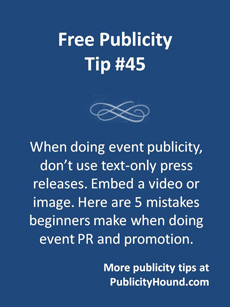 Free Publicity Tip 45--Event PR mistakes