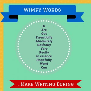 Wimpy Words Make Writing Boring