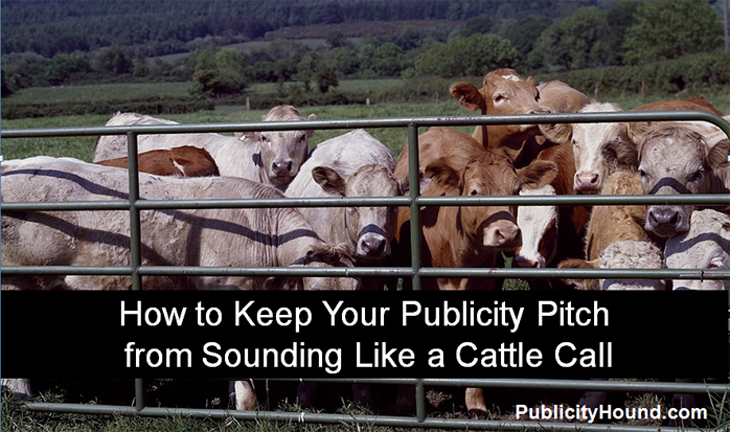 Cattle in a pen--How to Keep Your Publicity Pitch from Sounding Like a Cattle Call