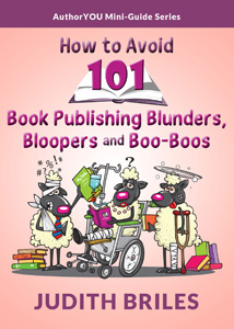 How to Avoid 101 Book Publishing Blunders, Bloopers and Boo-Boos